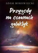 Okładka ksiązki - Przygody na oceanach galaktyk