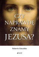 Okładka - Czy naprawdę znamy Jezusa?
