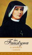 Okładka ksiązki - Św. Faustyna o aniołach i szatanie