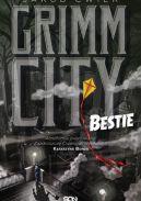 Okładka ksiązki - Grimm City. Bestie