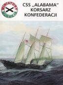 """Okładka ksiązki - CSS """"Alabama"""" korsarz Konfederacji. Miniatury morskie t. 2"""