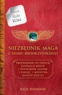 Okładka ksiązki - Niezbędnik maga z Domu Brooklyńskiego. Przewodnik po świecie egipskich bóstw, i potworów, glifów, i zaklęć, i mnóstwa innych rzeczy
