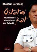 Okładka książki - Ostatni kat. Wspomnienia więziennego kata Tajlandii