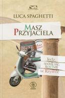 Okładka książki - Masz przyjaciela: Jedz, módl się, kochaj w Rzymie