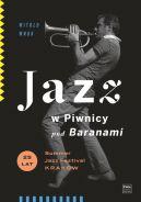 Okładka - Jazz w Piwnicy pod Baranami. 25 lat Summer Jazz Festival Kraków