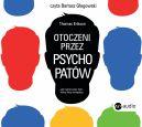 Okładka książki - Otoczeni przez psychopatów. Jak rozpoznać tych, którzy tobą manipulują. Audiobook