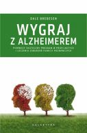 Okładka książki - Wygraj z Alzheimerem. Pierwszy skuteczny program w profilaktyce i leczeniu zaburzeń funkcji poznawczych