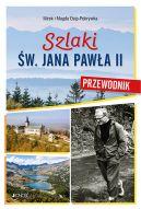 Okładka ksiązki - Szlaki św. Jana Pawła II. Przewodnik