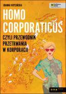 Okładka książki - Homo corporaticus, czyli przewodnik przetrwania w korporacji