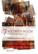 Okładka - 7 wielkich mitów o Kościele katolickim. Oddzielić prawdę od fikcji