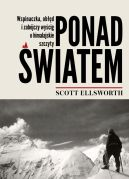 Okładka książki - Ponad światem. Wspinaczka, obłęd i zabójczy wyścig o himalajskie szczyty