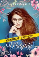 Okładka ksiązki - Kryminalne przypadki Matyldy