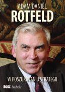 Okładka - Adam D. Rotfeld. W poszukiwaniu strategii