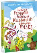 Okładka ksiązki - Jadwiga Przygoda i Franciszek Wszędobylski odkrywają Polskę