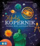 Okładka - Mikołaj Kopernik. Geniusz, który wstrzymał Słońce