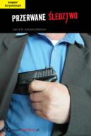 Okładka książki - Przerwane śledztwo