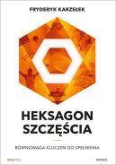 Okładka - Heksagon Szczęścia. Równowaga kluczem do spełnienia