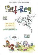 Okładka ksiązki - Self-Reg. Opowieści dla dzieci o tym, jak działać, gdy emocje biorą górę