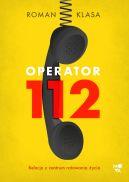 Okładka książki - Operator 112. Relacja z centrum ratowania życia