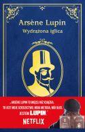Okładka - Arsne Lupin. Wydrążona iglica