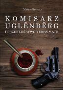Okładka - Komisarz Uglnbërg i Przekleństwo Yerba Mate