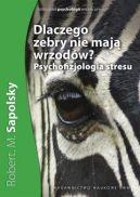 Okładka książki - Dlaczego zebry nie mają wrzodów? Psychofizjologia stresu