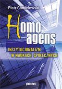 Okładka - Homo agens. Instytucjonalizm w naukach społecznych