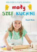 Okładka - Mały szef kuchni. Moja pierwsza książka kucharska
