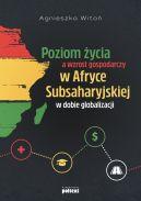 Okładka - Poziom życia a wzrost gospodarczy w Afryce Subsaharyjskiej w dobie globalizacji
