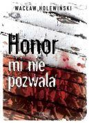 Okładka ksiązki - Honor mi nie pozwala