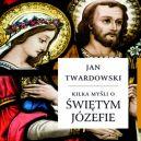 Okładka książki - Kilka myśli o świętym Józefie