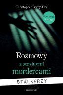 Okładka ksiązki - Rozmowy z seryjnymi mordercami. Stalkerzy