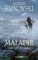 Okładka ksiązki - Maladie i inne opowiadania