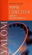 Okładka książki - Mama i sens życia opowieści psychoterapeutyczne