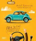 Okładka ksiązki - Ale auta! Odjazdowe historie samochodowe