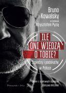Okładka - Ile oni wiedzą o Tobie ?. Szpiedzy i podsłuchy w Polsce