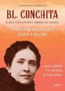 Okładka książki - Bł. Conchita. Dziennik duchowy żony i matki