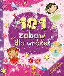 Okładka ksiązki - 101 zabaw dla wróżek