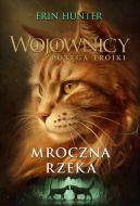 Okładka ksiązki - Mroczna rzeka (Wojownicy XIV. Potęga trójki)/Nowa Baśń/