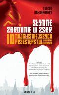 Okładka książki - Słynne zbrodnie w ZSRR. 10 najgłośniejszych przestępstw w Związku Radzieckim