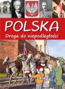 Okładka ksiązki - Polska. Droga do niepodległości