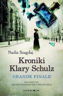 Okładka ksiązki - Kroniki Klary Schulz. Grande finale