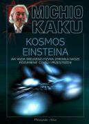Okładka ksiązki - Kosmos Einsteina. Jak wizja wielkiego fizyka zmieniła nasze rozumienie czasu i przestrzeni