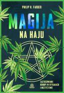 Okładka - Magija na haju. Zastosowanie konopi w rytuałach i mistycyzmie