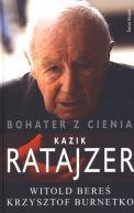 Okładka książki - Bohater z cienia Kazik Ratajzer