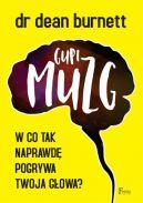 Okładka książki - Gupi muzg. W co tak naprawdę pogrywa twoja głowa