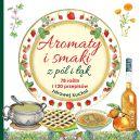 Okładka - Aromaty i smaki z pól i łąk. 78 roślin i 120 przepisów zdrowej kuchni