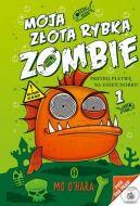 Okładka książki - Moja złota rybka zombie