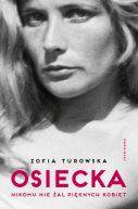 Okładka książki - Osiecka. Nikomu nie żal pięknych kobiet