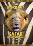 Okładka - Safari. Zapiski przewodnika karawan